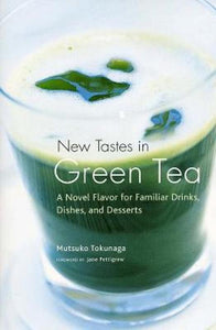 New Tastes in Green Tea  kookboek