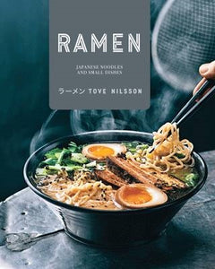 Ramen: Japanese noodles and small dishes kookboek