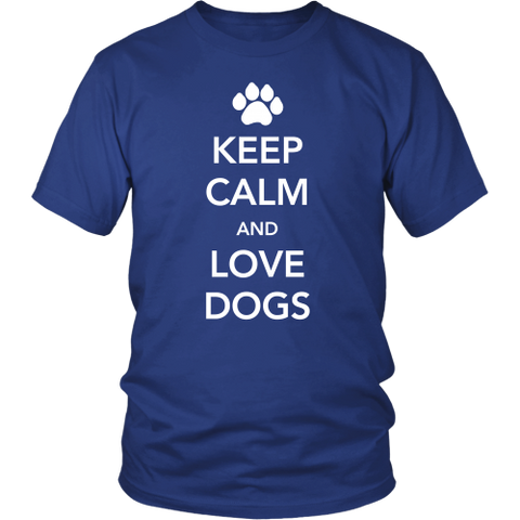 Keep Calm and Love Dogs Unisex T-Shirt