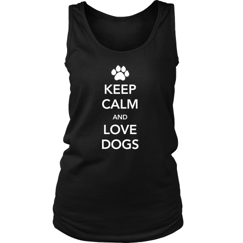 Keep Calm and Love Dogs Womens Tank