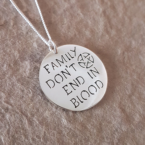 Family Don't End in Blood Sterling Silver Handmade Pendant