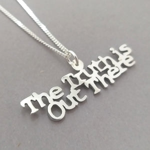 The Truth is out there Sterling Silver handmade Pendant