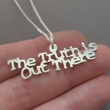 Load image into Gallery viewer, The Truth is out there Sterling Silver handmade Pendant