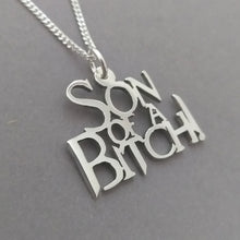 Load image into Gallery viewer, Son of a B*tch! Sterling Silver handmade Pendant