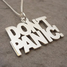 Load image into Gallery viewer, Don't Panic Sterling Silver Handmade Pendant