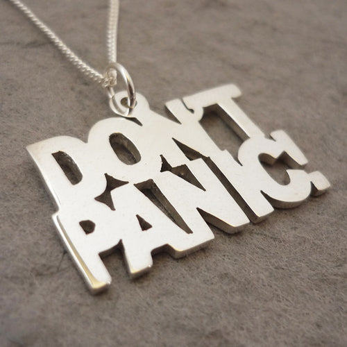 Don't Panic Sterling Silver Handmade Pendant