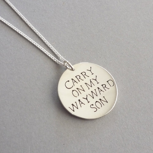 Carry on My Wayward Son Sterling Silver Handmade Pendant