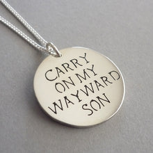 Load image into Gallery viewer, Carry on My Wayward Son Sterling Silver Handmade Pendant