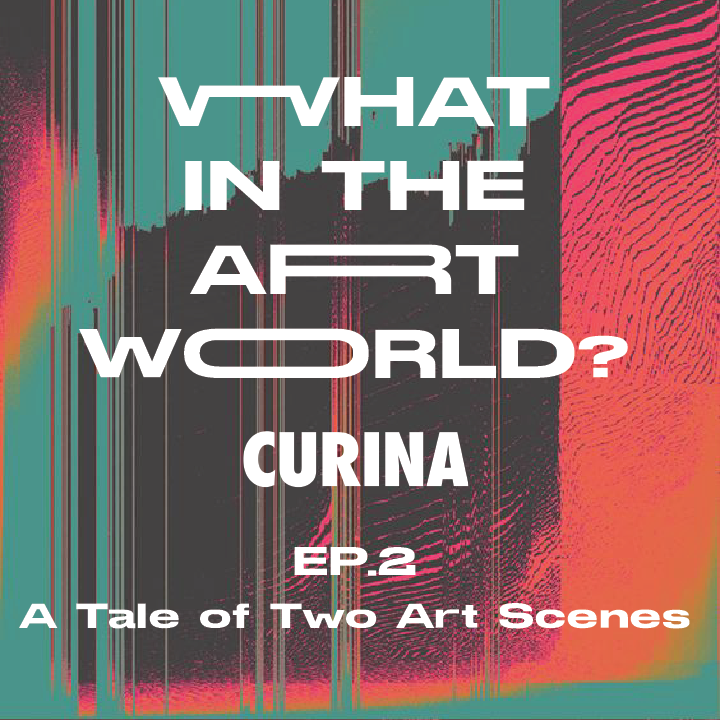 curina podcast poster titled what in the art world