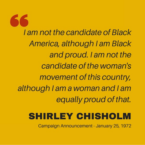 """""""I am not the candidate of Black America, although I am Black and proud"""" Shirley Chisholm"""