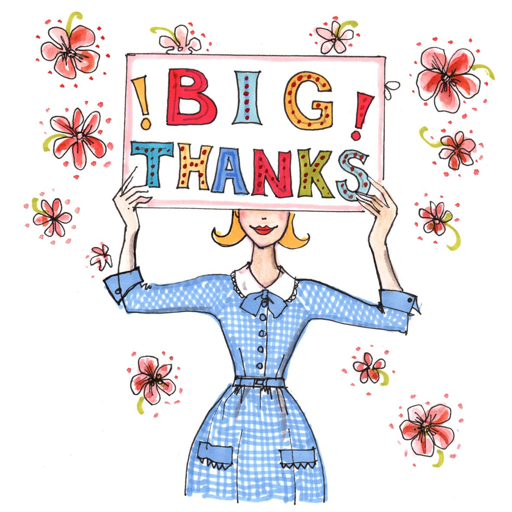 lizzie's drawn us a blonde girl wearing a vintage style blue gingham shirt dress. She's holding a big colourful notice up which says 'Big Thanks!' Quirky & cute touches are that the bottom of the sign is over her eyes and the background has pinkish flowers fluttering about like butterflies!