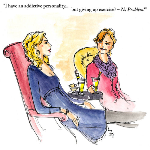 Two women are sitting in comfy armchairs with cocktails on a table. One is saying that although she has an addictive personality she's had no problem giving up exercise!
