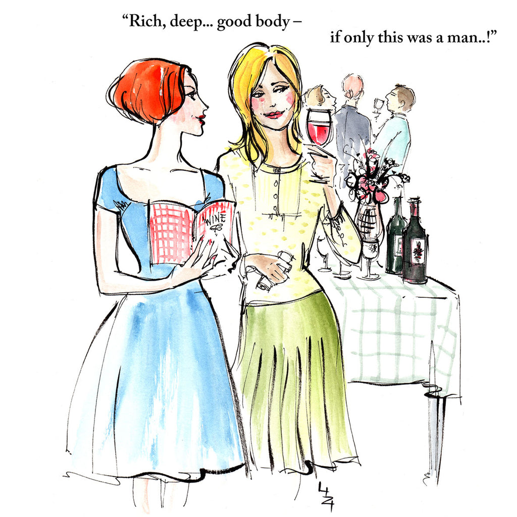 Two girlfriends are standing at a party one is wishing she had a man who was as good as the wine.