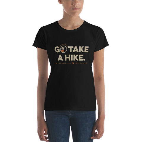 Black Go Take a Hike (On Misery Ridge) Women's T-shirt on Model