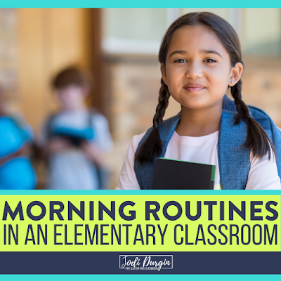 A CLASSROOM MORNING ROUTINE THAT WORKS for Elementary