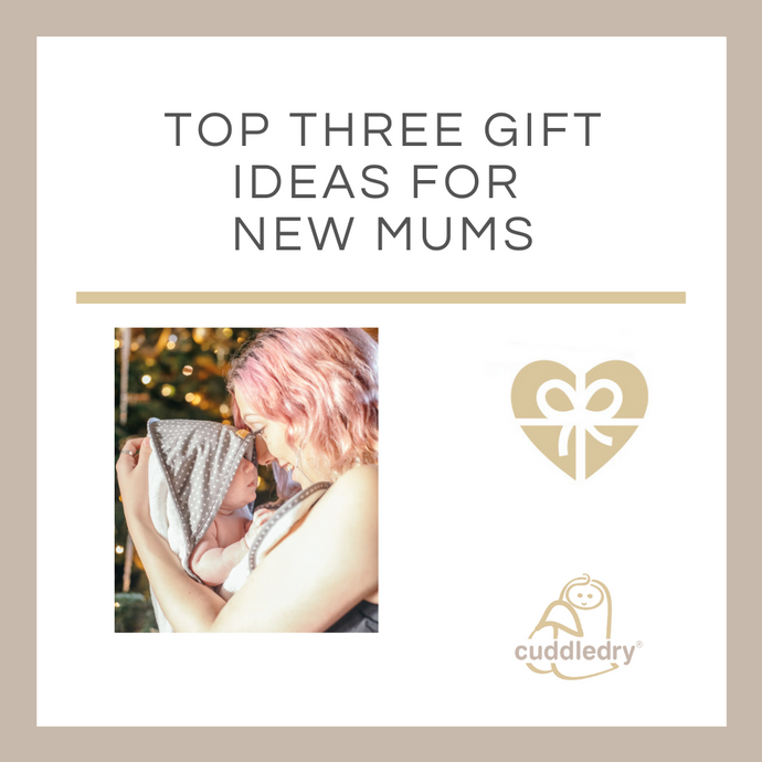 Top Three Gift Ideas For New Mums