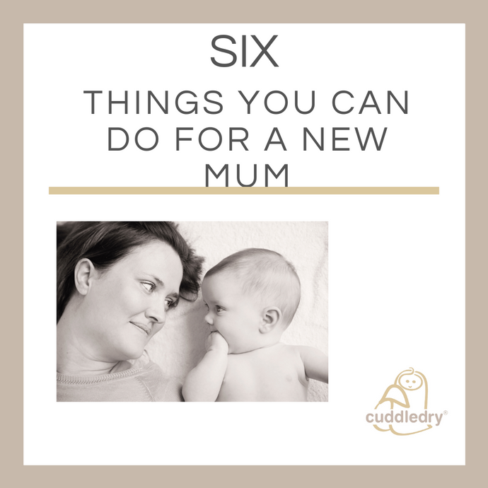 Six Things You Can Do For a New Mum Right Now