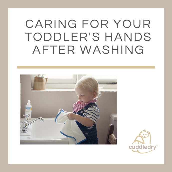 Caring for Your Toddlers Hands After Washing