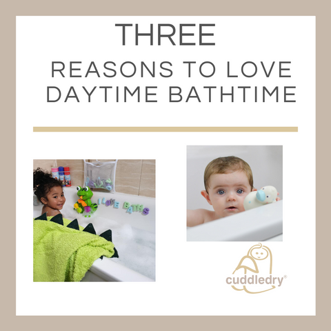 Three Reasons to Love Daytime Bathtime_Cuddledry.com