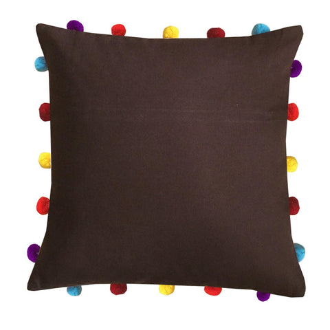 "Lushomes French Roast Cushion Cover with Colorful pom poms (Single pc, 16 x 16"") - Lushomes"
