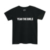 YEAH THE GIRLS WOMENS TEE