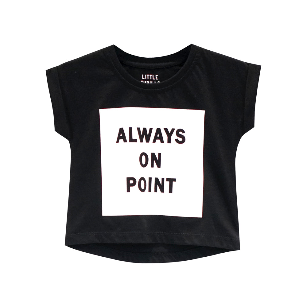 ALWAYS ON POINT GIRLS TEE