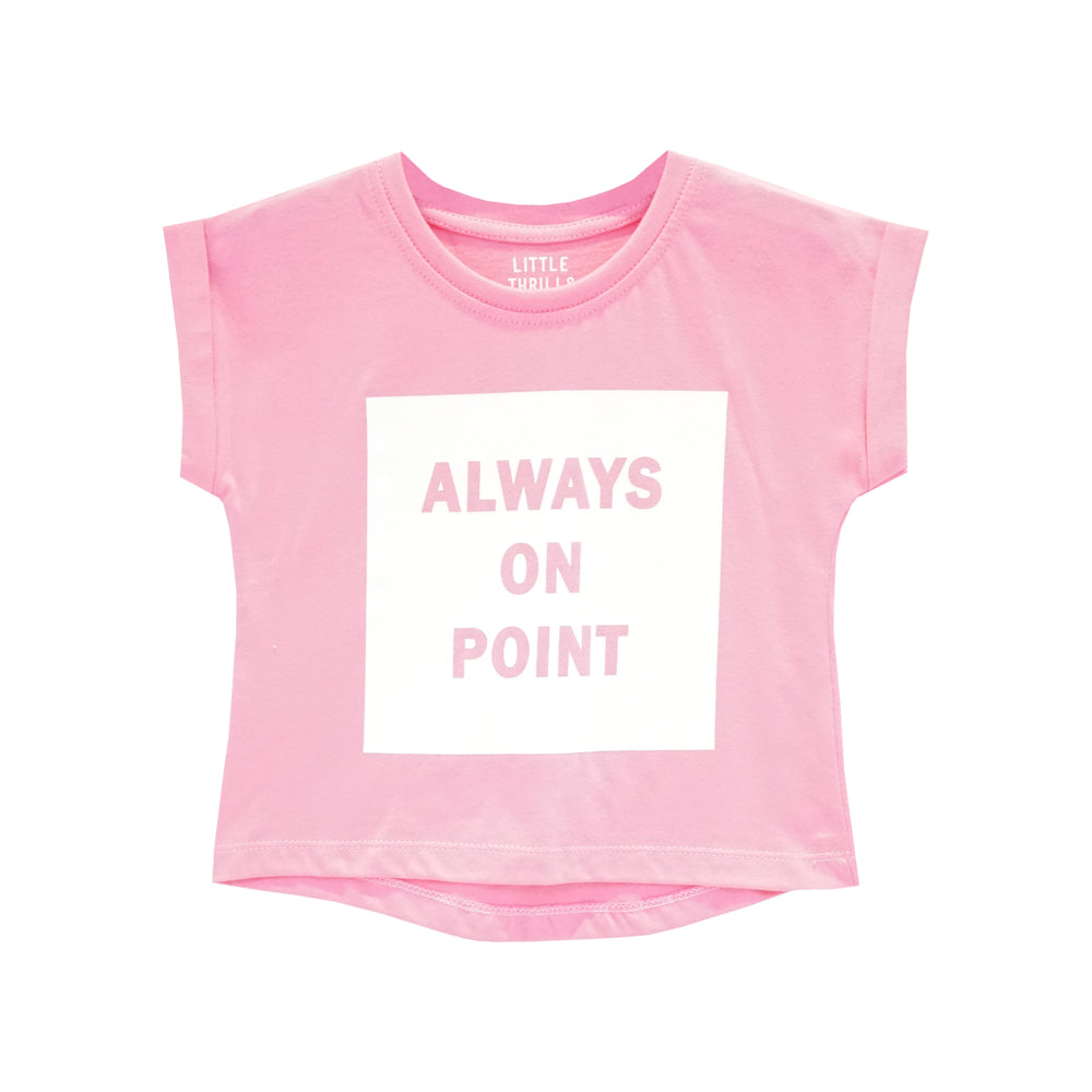 ALWAYS ON POINT GIRLS TEE PINK
