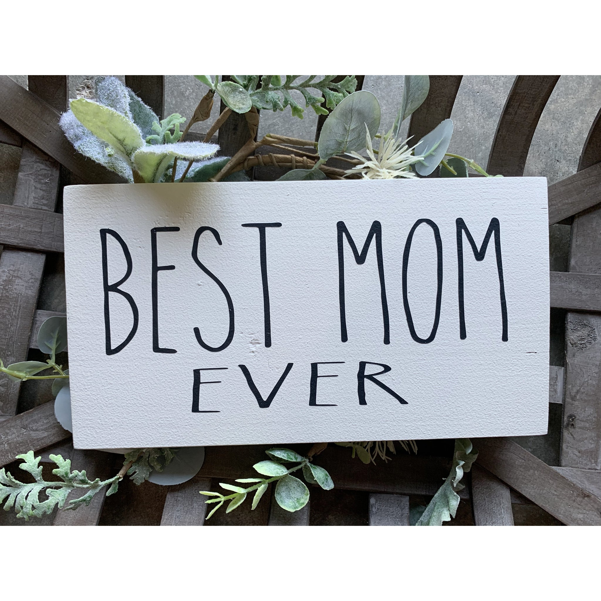 Best Mom Ever Hand Painted Wood Sign