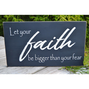 Let Your Faith be Bigger Than Your Fear Rustic Sign