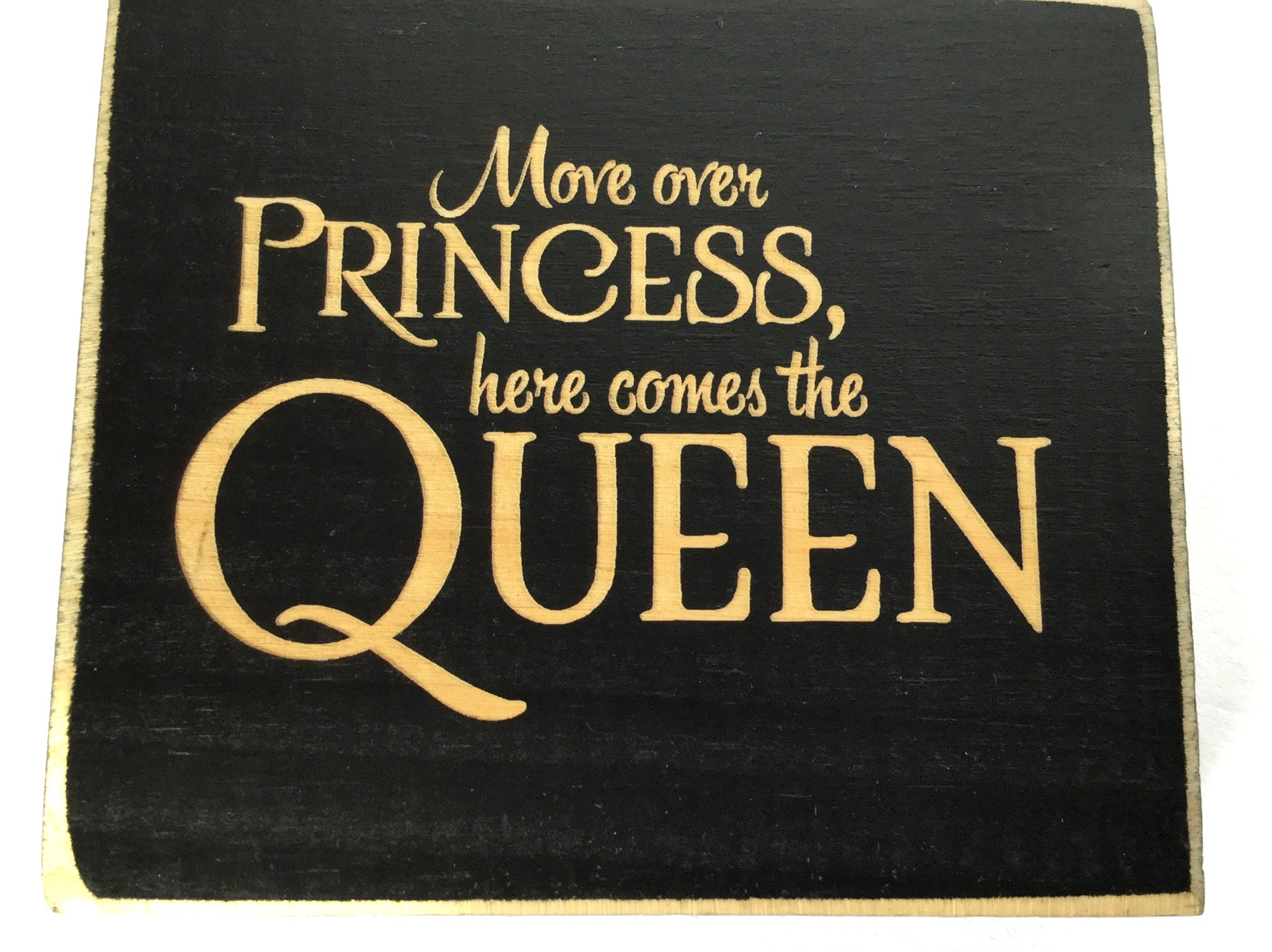 Move Over Princess, Here Comes the Queen Sign