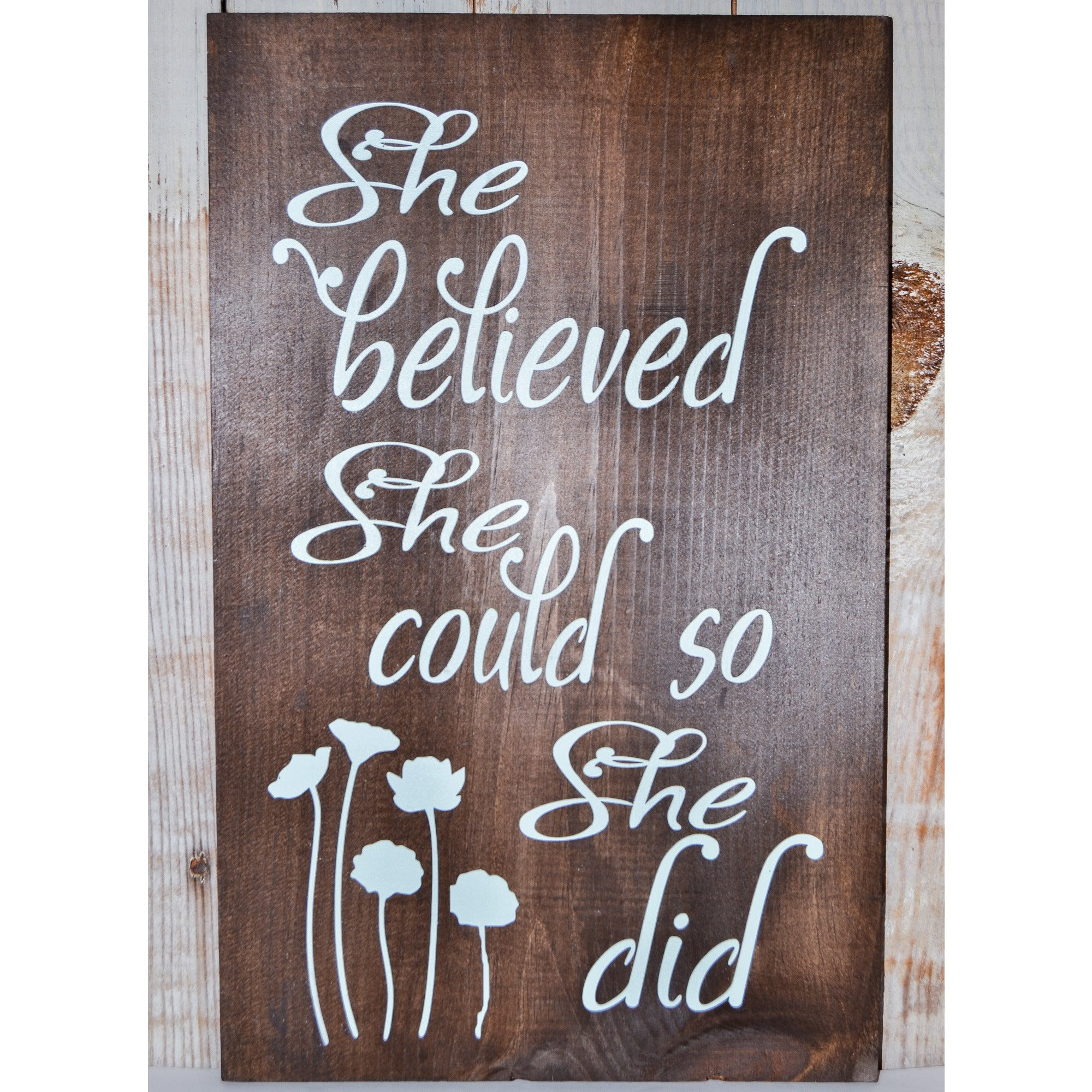 Wood Sign - She Believe She Could So She Did