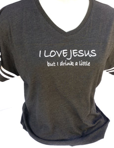 I Love Jesus But I Drink A Little T-Shirt - Medium
