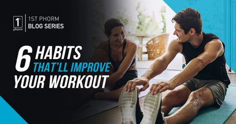 6 Habits That'll Improve Your Workout