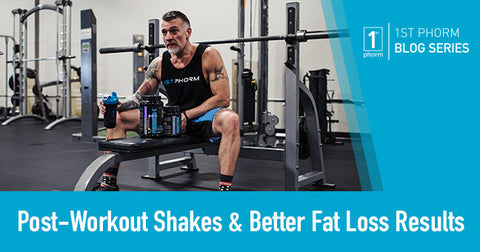 Post-Workout Shakes & Better Fat Loss Results