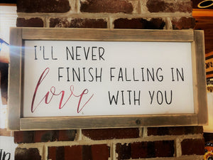 I'll Never Finish Falling In Love w/ You