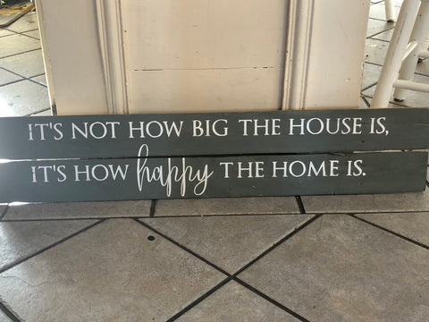 It's Not How Big The House, It's How Happy The Home