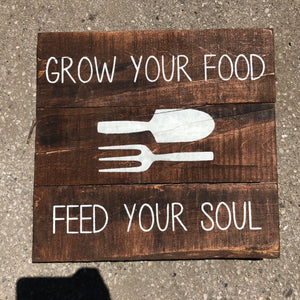 Grow Your Food, Feed Your Soul