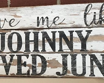 Love Me Like Johnny Loved June