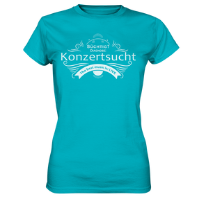 Konzertsucht-Ladies Premium Shirt