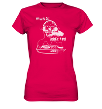 Laden Sie das Bild in den Galerie-Viewer, Music addicted-Ladies Premium Shirt