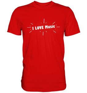 I love Music-Premium Shirt