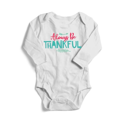 Always Be Thankful Baby Long Sleeve Bodysuit -