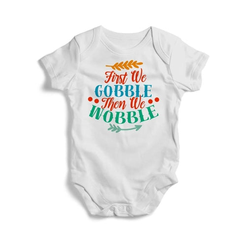 First We Gobble Then We Wobble Baby Short Sleeve