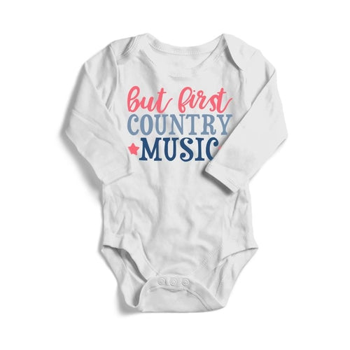 But First Country Music Baby Long Sleeve Bodysuit