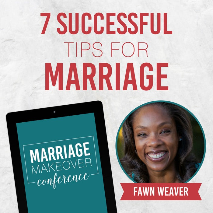 Fawn Weaver – 7 Successful Tips for Marriage