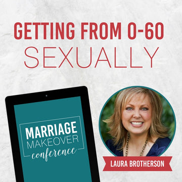 Laura Brotherson-Getting from 0 – 60 Sexually