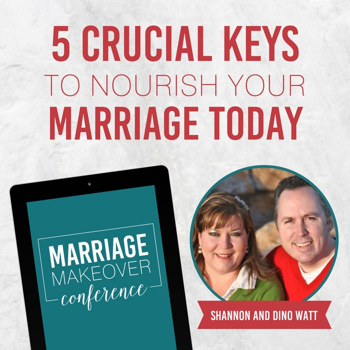 Shannon & Dino Watt-5 Crucial Keys to Nourish Your Marriage Today