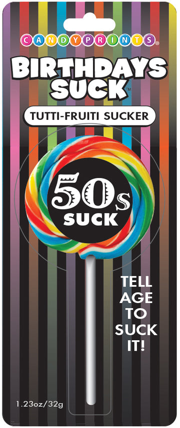 Birthday's Suck - 50's Suck - Tutti-Frutti Sucker