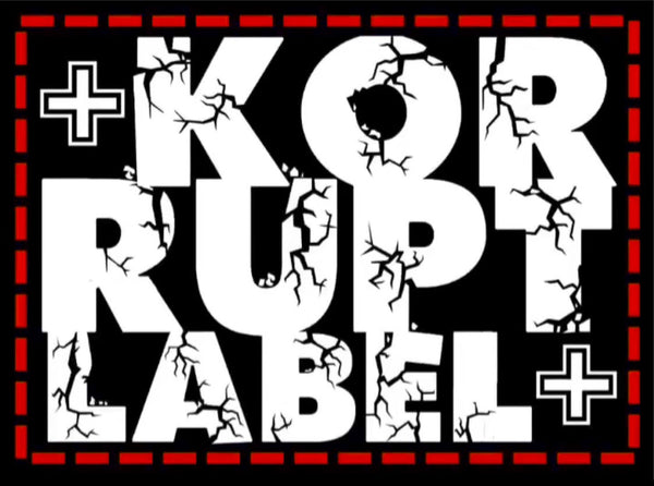 Korrupt Label: Rebel With Us. Small run elevated style, using our own original designs, stitching, dying, distressing & more.