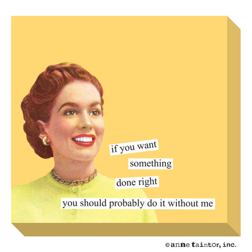 Anne Taintor Done Right Sticky Notes